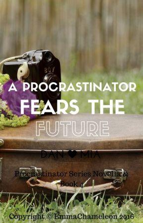 A Procrastinator Fears the Future (Dan Howell/danisnotonfire fanfic 3) by EmmaChameleon