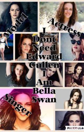 I don't need Edward Cullen. I am Bella Swan by ItzIzziieMonsta