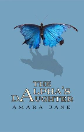 The Alpha's Daughter by True_lies13