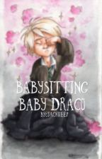 Babysitting Baby Draco {#Wattys2016} by Jack13ee