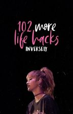102 More Life Hacks by inversely