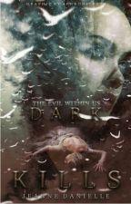 DARK KILLS (Editing) by zoyelle