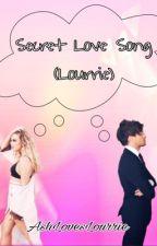 Secret Love Song(Lourrie) by AshLovesLourrie
