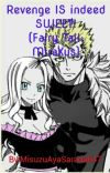 Revenge IS indeed SWEET! (Fairy Tail: MiraXus) cover