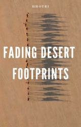 Fading Desert Footprints (Complete) by HHotri