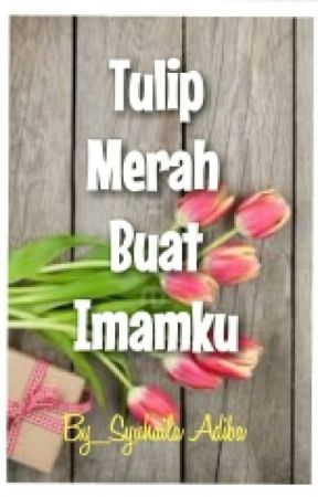 Tulip Merah Buat Imamku! by syuhailaadiba