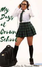 My Days At Crown School √  (BOOK ONE) COMPLETED  by yewandejoseph