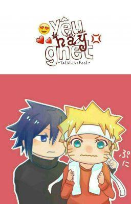 Đọc truyện [SasuNaru] Yêu Hay Ghét ?