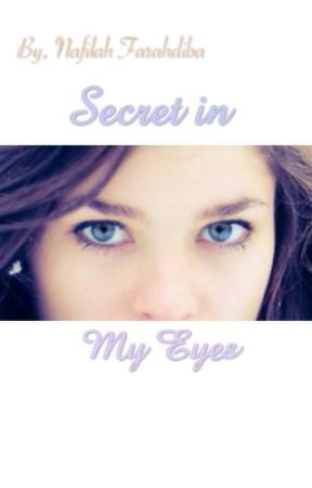 Secret in My Eyes by nafarahdiba