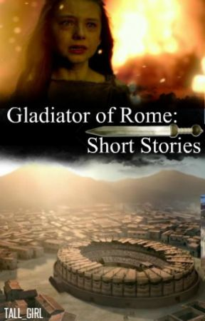 Gladiators of Rome:Short Stories by milly_king818