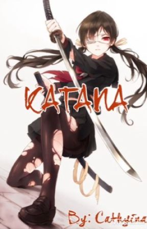 KATANA  by Cathyina