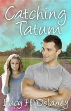 Catching Tatum by lucyhdelaney