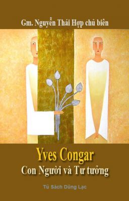 Đọc truyện YVES CONGAR, CON NGƯỜI VÀ TƯ TƯỞNG