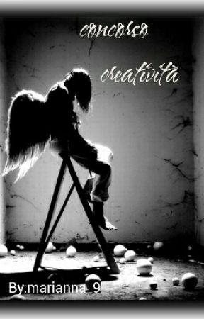 CONCORSO CREATIVITÀ by 9_phoenix_9