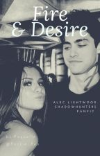 Fire & Desire (Alec Lightwood) by Rackie_Roo