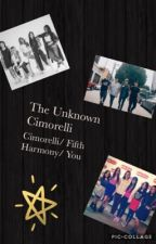 The Unknown Cimorelli (Cimorelli/ Fifth Harmony/ You) [Wattys 2017] by Misfit0123