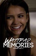 Wattpad Memories by changewatt2k16