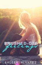 Brushed-off Feelings (Hiatus) by ea_alvarez