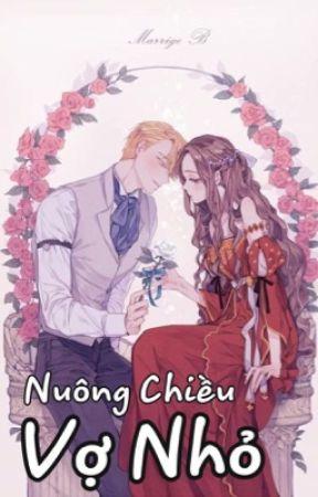 Nuông Chiều Vợ Nhỏ - Kiều Ly ( Hoàn) by KiuuBabies