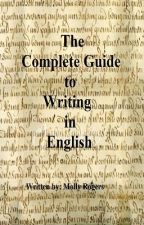The Complete Guide to Writing in English by Mera2876