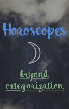 Horoscopes: Beyond Categorization by SheLycan