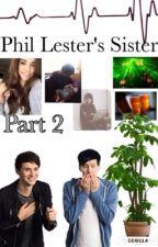 Phil Lester's Sister // PART II by hannah_llama