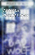 VanCorbin Vampire Coven by 123darla123