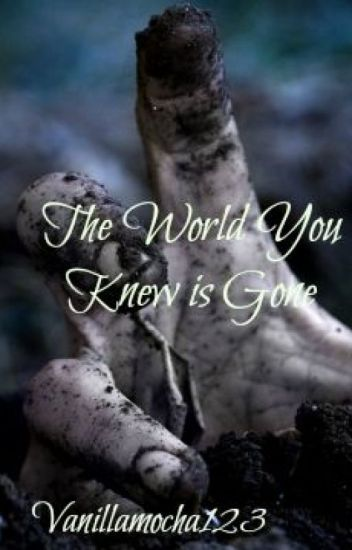 The World You Knew is Gone (The Walking Dead Fanfiction)