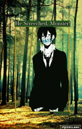 He Screeched, Monster! by eunhaeii