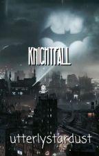 Knightfall | J. Todd ✔️ by utterlystardust