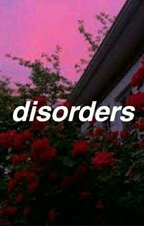 disorders ✦ a.i by sadisms