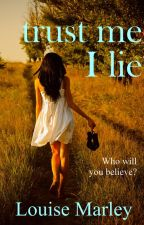 Trust Me I Lie (Extract) by LouiseMarley