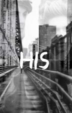 His (Niall Horan Fanfiction) by antichristly