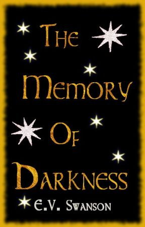 The Memory of Darkness (on hold until October) by LeChatNoir82