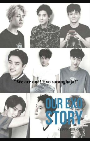 Our EXO Story (under editing) by Pinklove8303