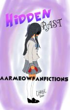 Hidden Past » An Aarmau FanFiction by AarmeowFanFictions