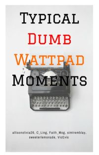 Typical Dumb Wattpad Moments cover