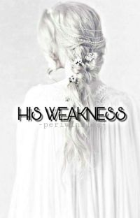 His Weakness✔ cover