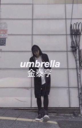 umbrella ; k.th [ on hold ]  by taehyngv