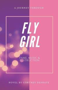 Fly Girl   [Novel] (Wattpad Version) cover
