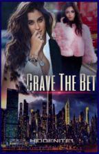 Crave The Bet (Camren) by hiddenite1