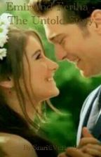 Emir and feriha - the untold story #Wattys2016 by SmritiVerma9