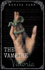 THE VAMPIRE VITTORIA   THE ACCOUNT OF AN IMMORTAL PAST  by MonicaCarr-