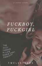 Fuckboy, Fuckgirl by twelveyears