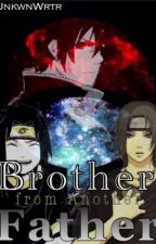 Brother From Another Father [Slow UPDATE- I Mean Literally] by UnkwnWrtr