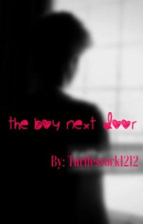 The Boy Next Door by turtlesrock1212