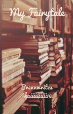 My Fairytale  by brennwrites
