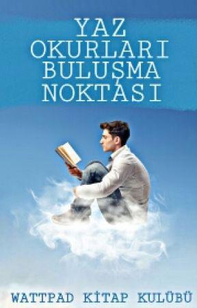 YAZ OKURLARI BULUŞMA NOKTASI by WKK-Official