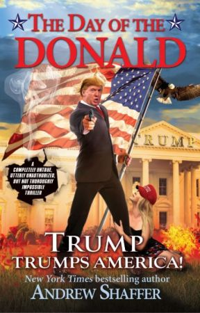 The Day of the Donald: Trump Trumps America by andrewshaffer