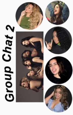 group chat 2;5h by camren-hoe